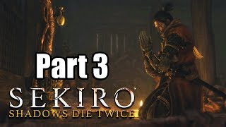 SEKIRO: SHADOWS DIE TWICE (2019) English Gameplay Walkthrough Part 3 [PS4 PRO] | No Commentary