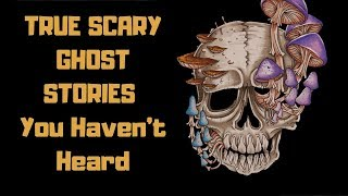 5 True Scary Ghost Stories (More Scary Voices, Black Shadows, Witches)