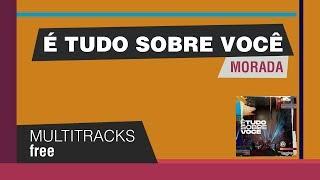 MULTITRACKS GRÁTIS - É TUDO SOBRE VOCÊ - MORADA