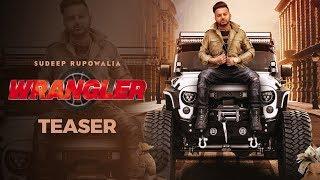 WRANGLER : SUDEEP RUPOWALIA (Official Teaser) | Harry Jordan | Latest Punjabi Song 2019