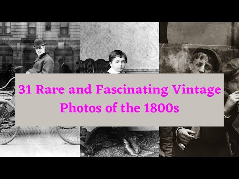 31 Rare and Fascinating Vintage Photos of the 1800s