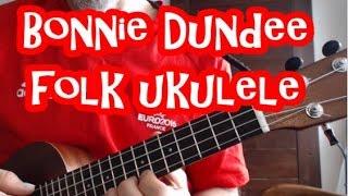 Folk Ukulele(#2): Bonnie Dundee