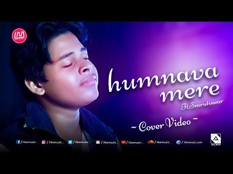 Humnava Mere - Male Cover Ft Smrutiswar || Jubin Nautiyal || Rocky - Shiv || #HumnavaMere ||