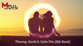 [MPlus Channel] Thương -Karik ft. Uyên Pím (Bệt Band)