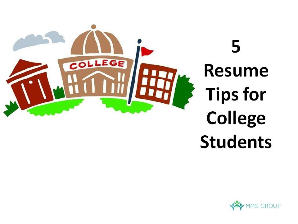 5 resume tips for college students - Resume Tips For College Students