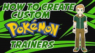 How to create custom Pokemon Trainers