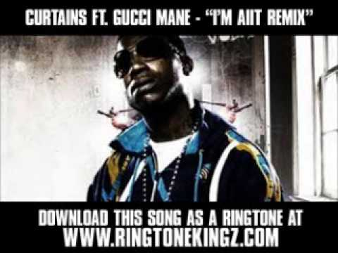 Curtains ft. Gucci Mane - I'm Aiit REMIX [ New Video + Download ]