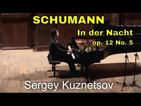 Robert Schumann, In der Nacht — Sergey Kuznetsov