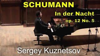 Robert Schumann, In der Nacht ? Sergey Kuznetsov
