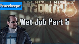 Wet Job Part 5  - Peacekeeper Task - Escape from Tarkov Questing Guide EFT