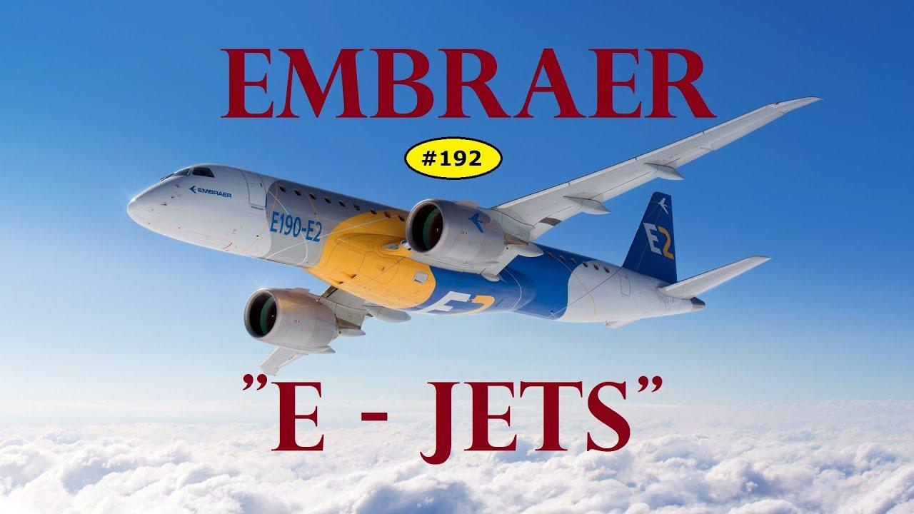 Os Embraer E Jets   VÍDEO #192