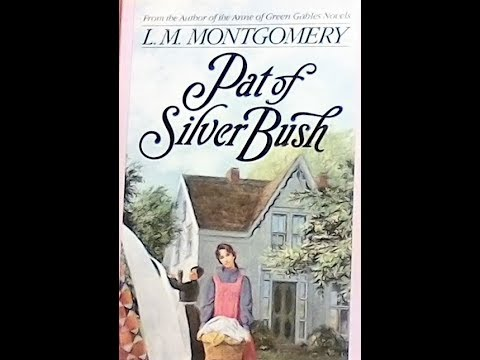 Pat of Silver Bush by L. M. Montgomery.  Part 15 Chapters 1-4. Read by Auntie Charlene.