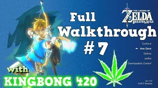 THE LEGEND OF ZELDA : Breath Of The Wild : FOR BEGINNERS : PART #7 with KingBong 420 : Fire Up 🔥