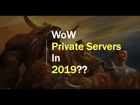 Best Wow Server 2019 The State of WoW Private Servers in 2019   YouTube