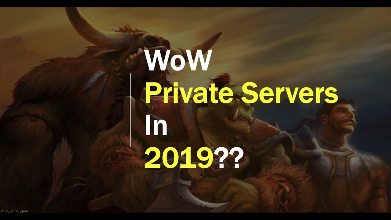 Best Tbc Private Server 2020 The State of WoW Private Servers in 2019   YouTube
