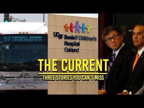 The Current: AC Transit bus driver, Oakland Children's Hospital and gubernatorial ads