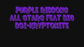 Purple Ribbons All Stars feat Big Boi-Kryptonite