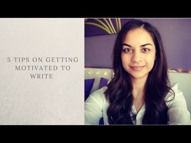 5 TIPS ON GETTING MOTIVATED TO WRITE