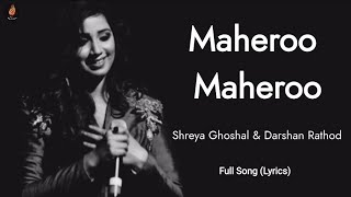 MAHEROO MAHEROO (LYRICS)- Shreya Ghoshal | Darshan Rathod|Super Nani|Sharman Joshi| Shweta Kumar