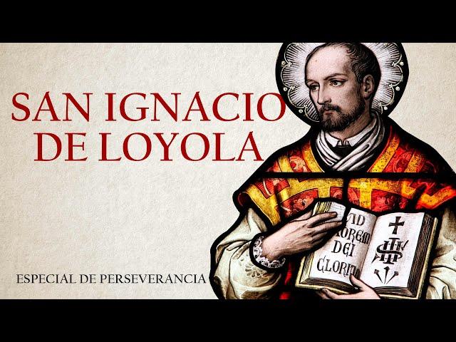 San Ignacio de Loyola   Especial Perseverancia - P. Gustavo Lombardo