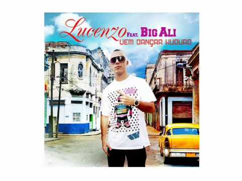 Vem dançar kuduro Lucenzo feat Big Ali