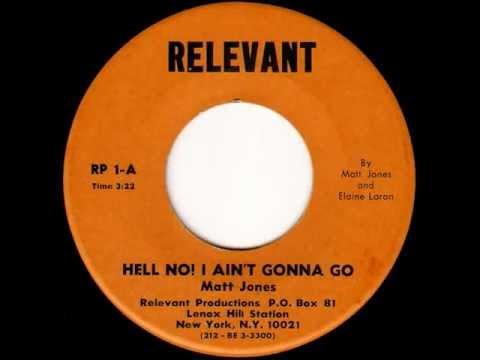 Matt Jones - Hell No, I Aint Gonna Go