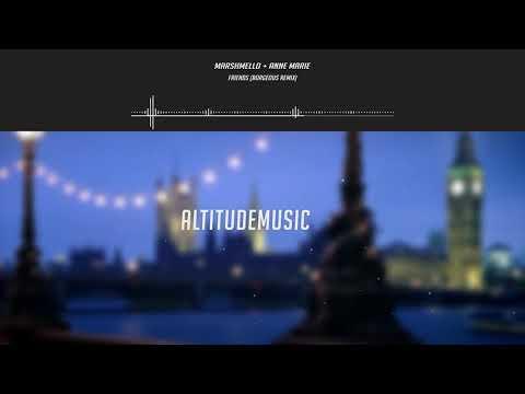 FRIENDS - Marshmello + Anne-Marie (Borgeous Remix)