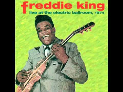 Freddie King - Live At The Electric Ballroom 1974 - 03 - Big Legged Woman