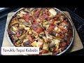 Tavuklu Tepsi Kebabı Tarifi - Naciye Kesici - Yemek Tarifleri