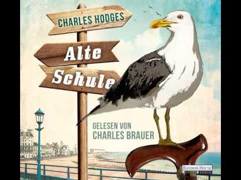 """Charles Hodges """"Alte Schule"""", gelesen von Charles Brauer - Hörbuch-Hörprobe"""