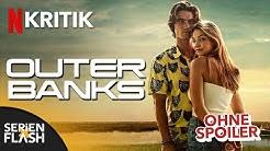 Lohnt sich Outer Banks? | Kritik zur Netflix Serie | Ohne Spoiler | SerienFlash