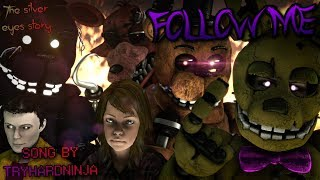 SFM FNAF SONG Follow Me Song By Tryhardninja Collab With Shaffow