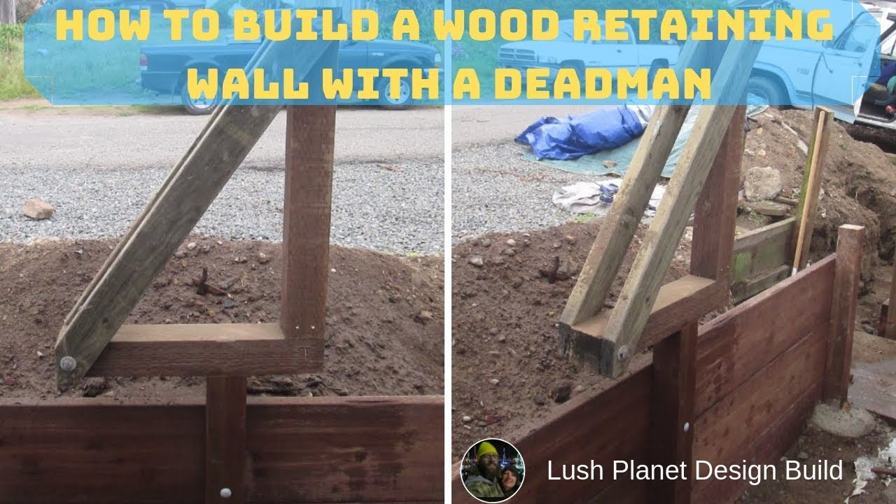 How To Build A Wood Retaining Wall With A Deadman Part 2 Youtube