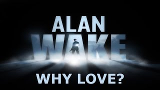 Why I love Alan Wake - Console gamer slow approach to PC