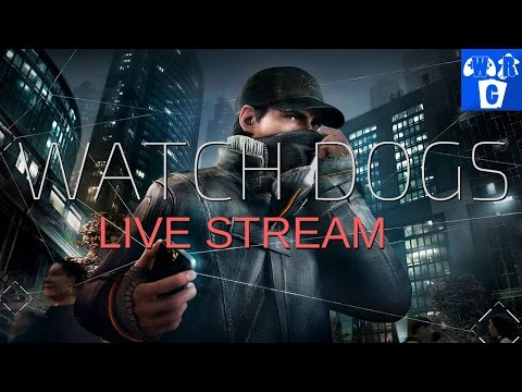 Watch Dogs Live Stream - Hacking & Getting Hacked