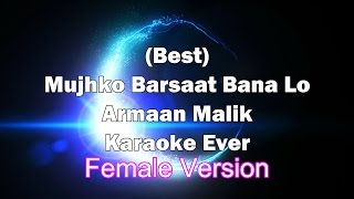 Mujhko Barsaat Bana Lo Female Karaoke with Lyrics + Download Link | Armaan Malik | Junooniyat Songs