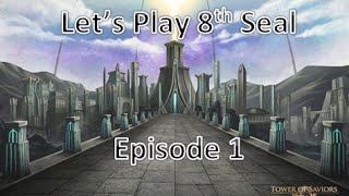 [Tower of Saviors] Let's Play 8th Seal (Episode 1)