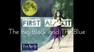 First Aid Kit - The Big Black and The Blue [Full Album]