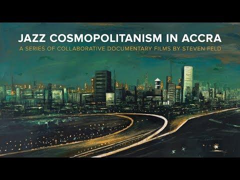 Jazz Cosmopolitanism In Accra Series - TRAILER
