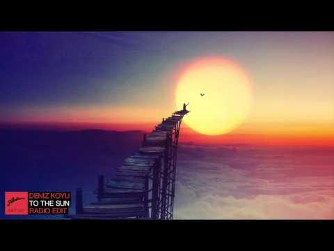 Deniz Koyu - To The Sun (Radio Edit)