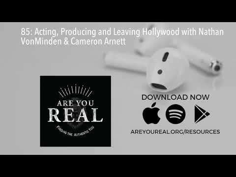 85: Acting, Producing And Leaving Hollywood With Nathan VonMinden & Cameron Arnett