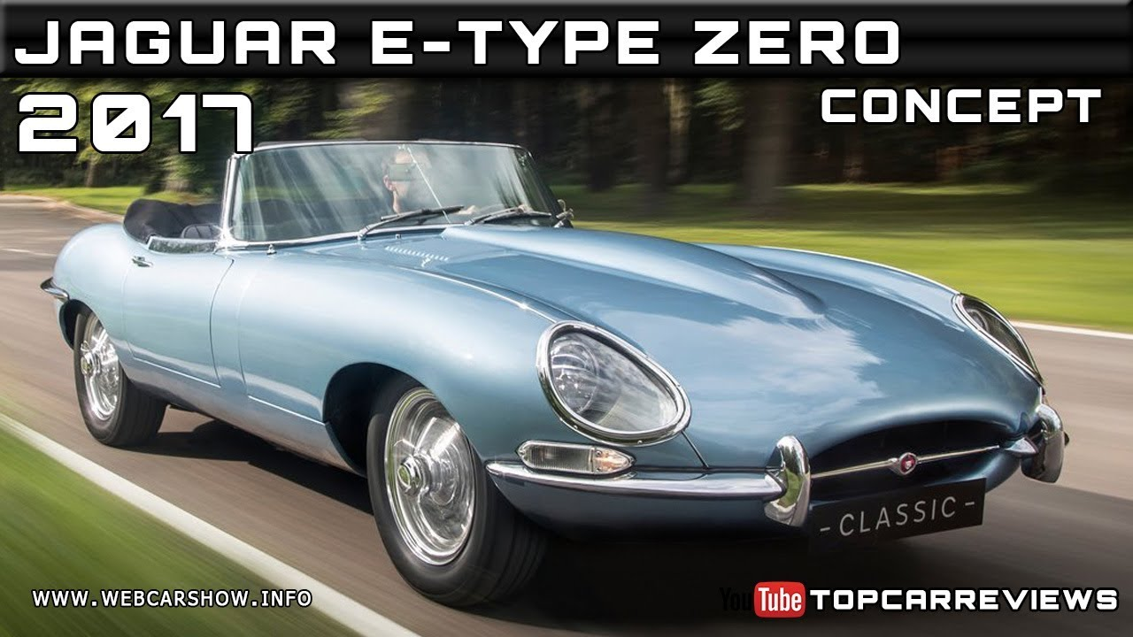 2017 JAGUAR E TYPE ZERO CONCEPT Review Rendered Price Specs Release Date