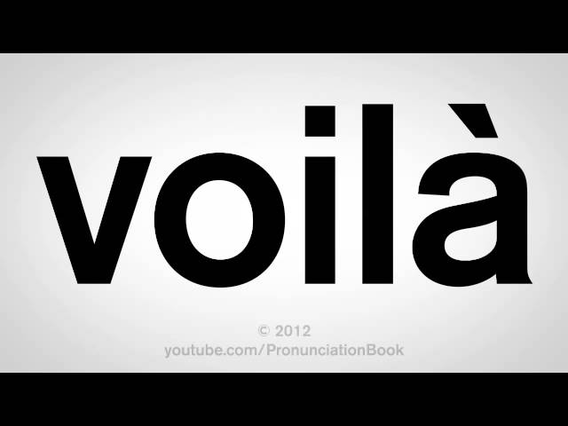 How to Say Voila
