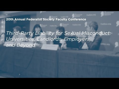 Third-Party Liability for Sexual Misconduct [20th Annual Federalist Society Faculty Conference]