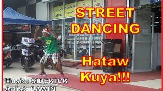 SIDEKICK - DAWIN | 1 man Party / Hataw Kuya! Hataw! / Street Dancing - Dec2016 Calamba, Philippines