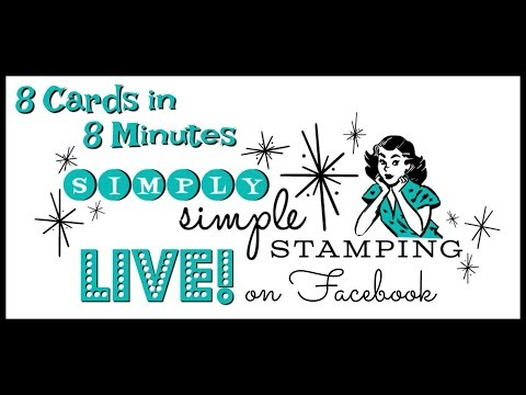Simply Simple FACEBOOK LIVE Rewind - 8 Flash Cards in 8 Minutes with Connie Stewart