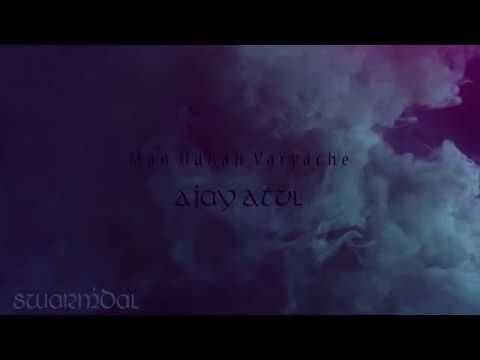 Man Udhan Varyache - Ajay Atul (SWARMANDAL REMIX)