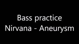 Bass Practice Nirvana Aneurysm