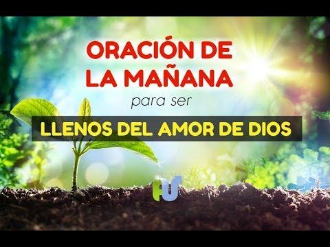 ORACIÓN de la Mañana para Comenzar el Día LLENOS del Amor de Dios en el Corazón