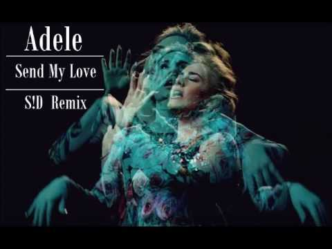 Adele - Send My Love (S!D Remix)
